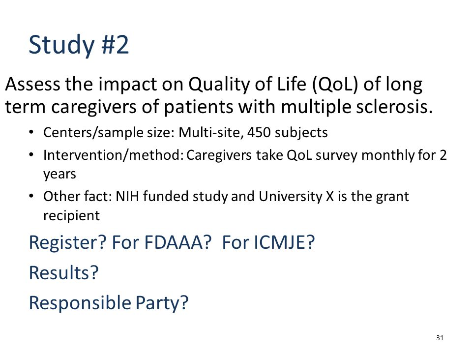 Study #2 Assess the impact on Quality of Life (QoL) of long term caregivers of patients with multiple sclerosis.