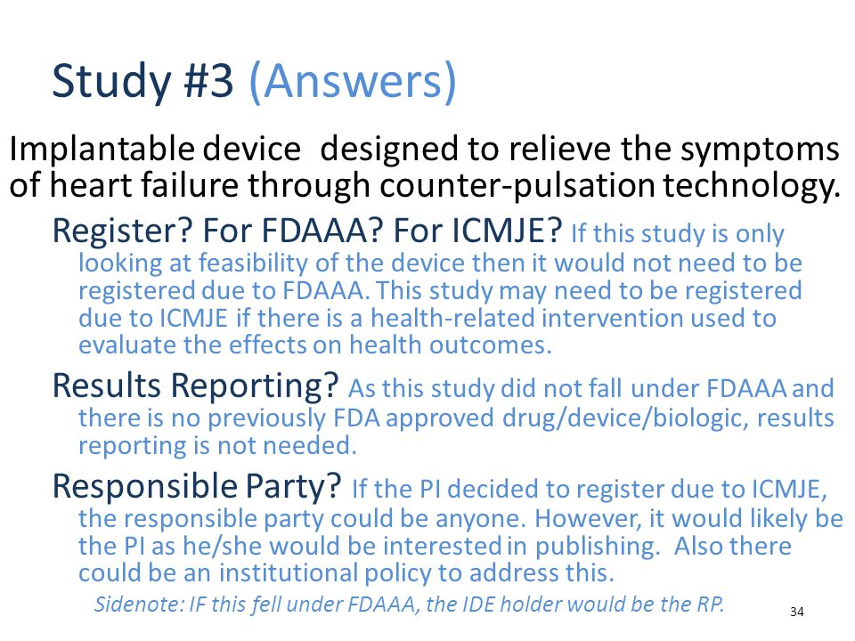 Study #3 (Answers) Implantable device designed to relieve the symptoms of heart failure through counter-pulsation technology.