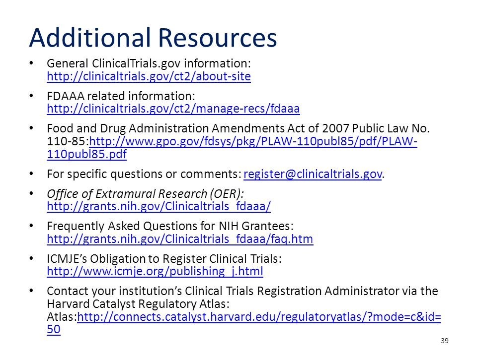 Additional Resources General ClinicalTrials.gov information: http://clinicaltrials.gov/ct2/about-site.
