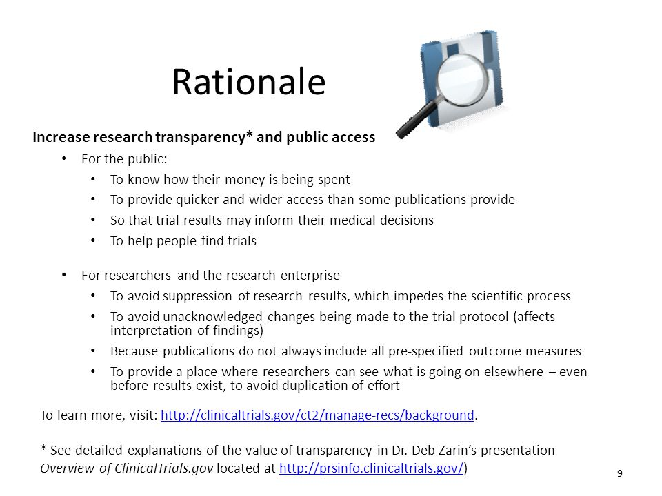 Rationale Increase research transparency* and public access