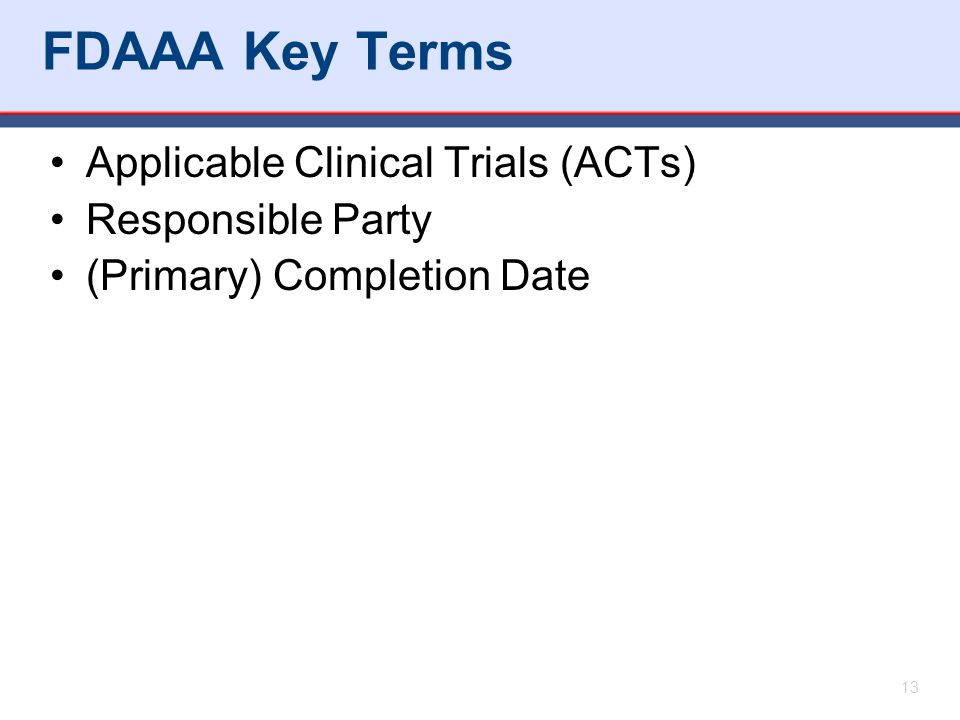 FDAAA Key Terms Applicable Clinical Trials (ACTs) Responsible Party