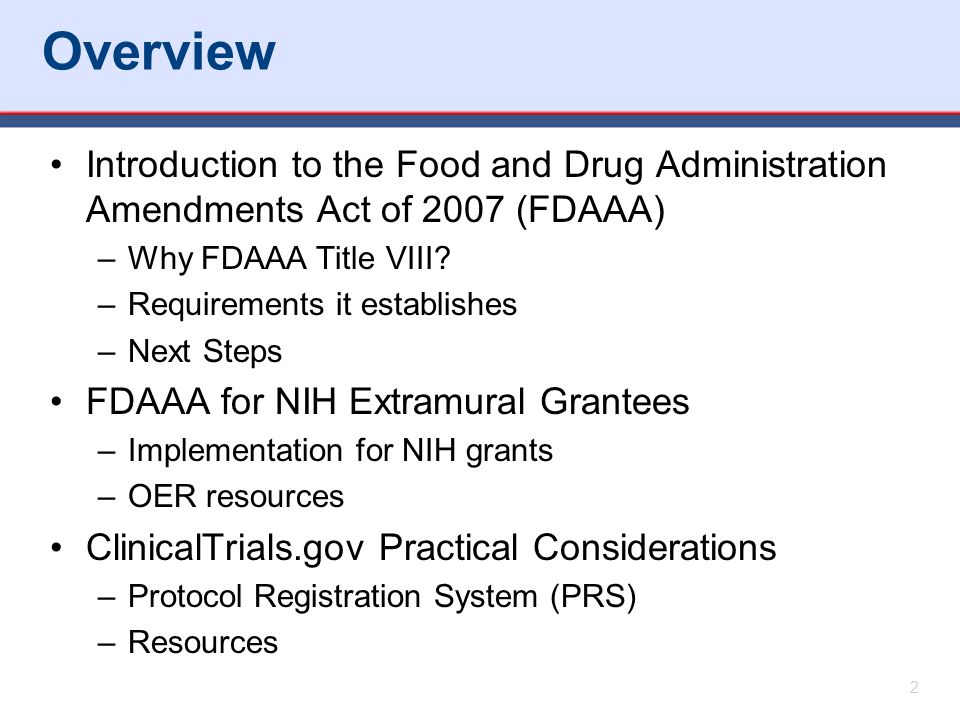 Overview Introduction to the Food and Drug Administration Amendments Act of 2007 (FDAAA) Why FDAAA Title VIII