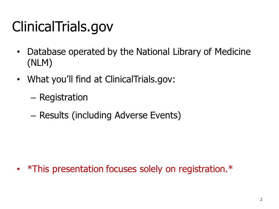 ClinicalTrials.gov Database operated by the National Library of Medicine (NLM) What you'll find at ClinicalTrials.gov: