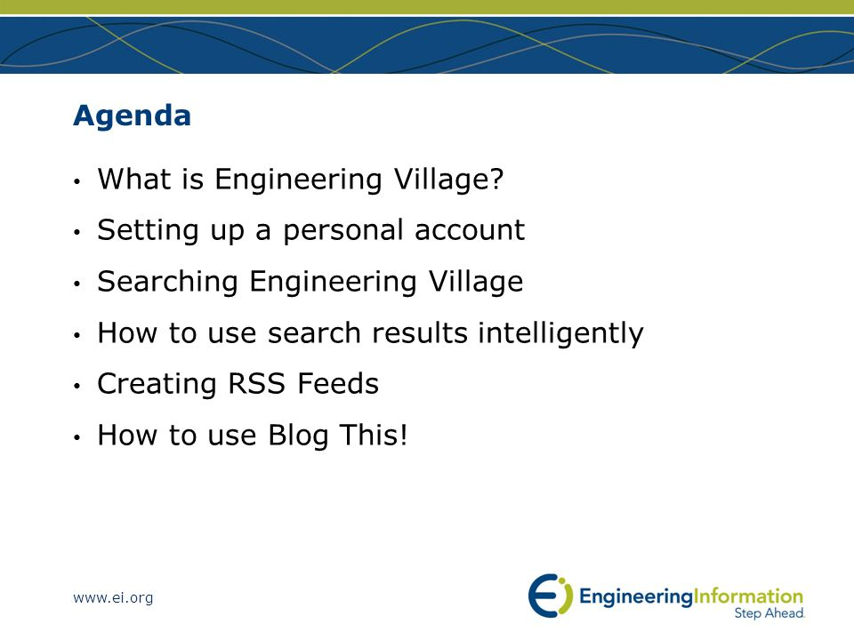 Agenda What is Engineering Village Setting up a personal account. Searching Engineering Village.