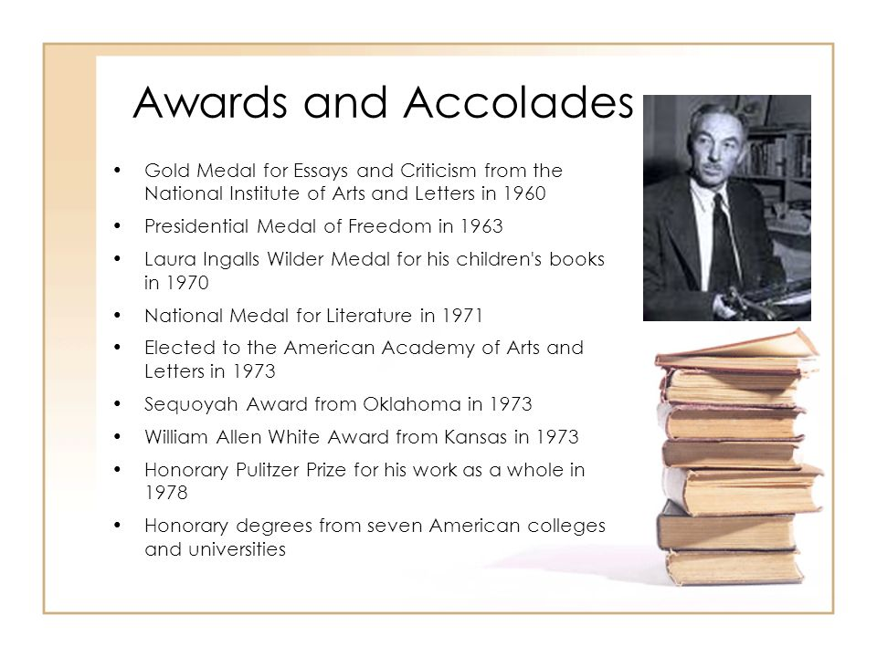 Awards and AccoladesGold Medal for Essays and Criticism from the National Institute of Arts and Letters in 1960.