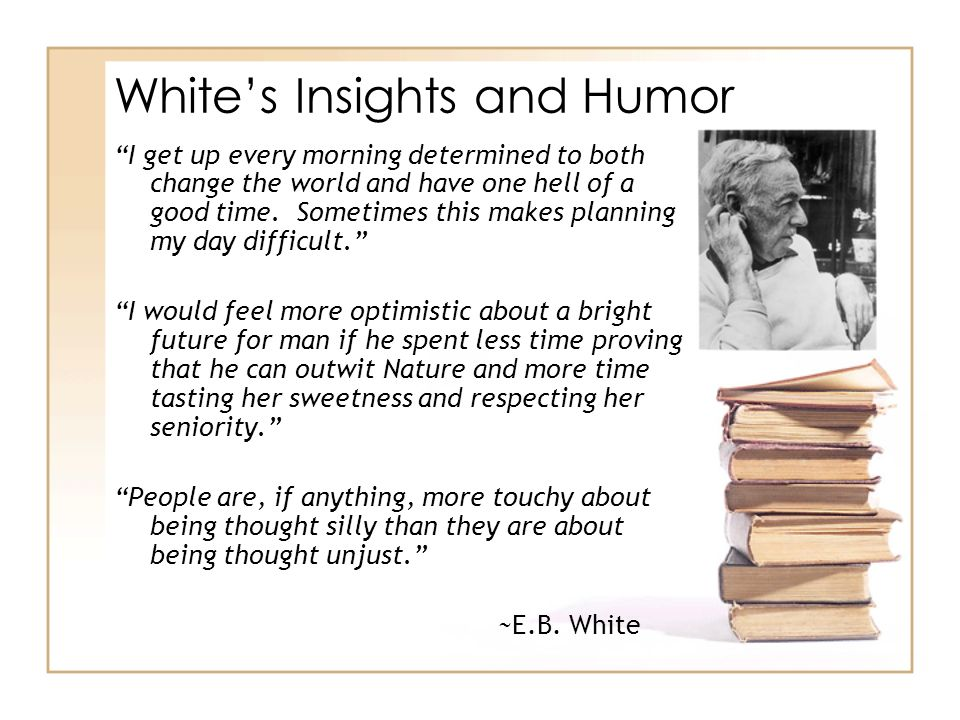 White's Insights and Humor