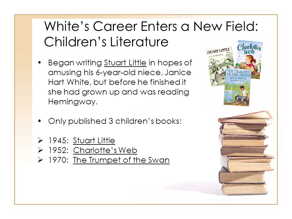 White's Career Enters a New Field: Children's Literature