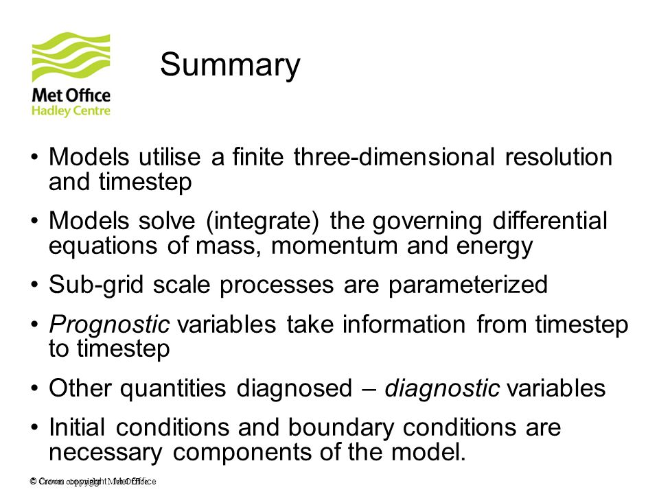 Summary Models utilise a finite three-dimensional resolution and timestep.