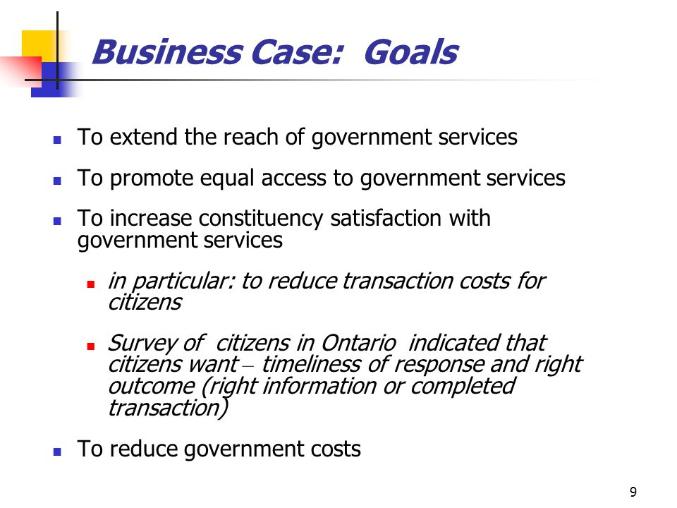 Business Case: Goals To extend the reach of government services