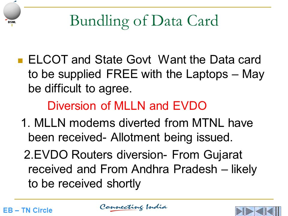 Bundling of Data Card ELCOT and State Govt Want the Data card to be supplied FREE with the Laptops – May be difficult to agree.