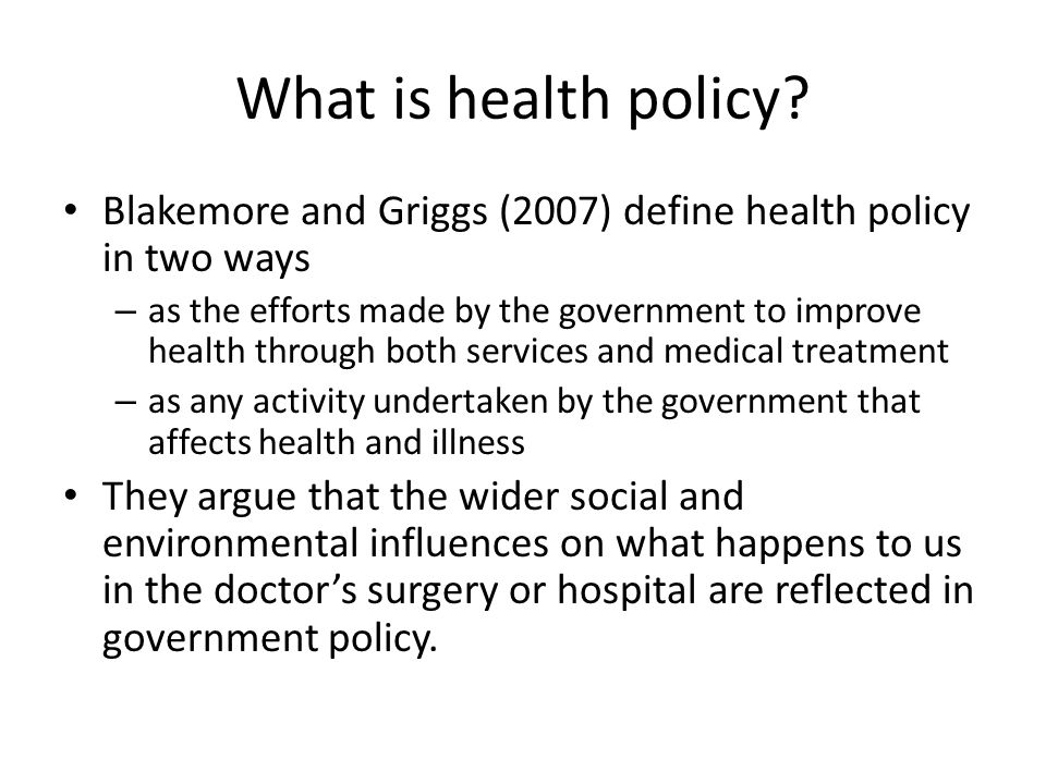 What is health policy Blakemore and Griggs (2007) define health policy in two ways.