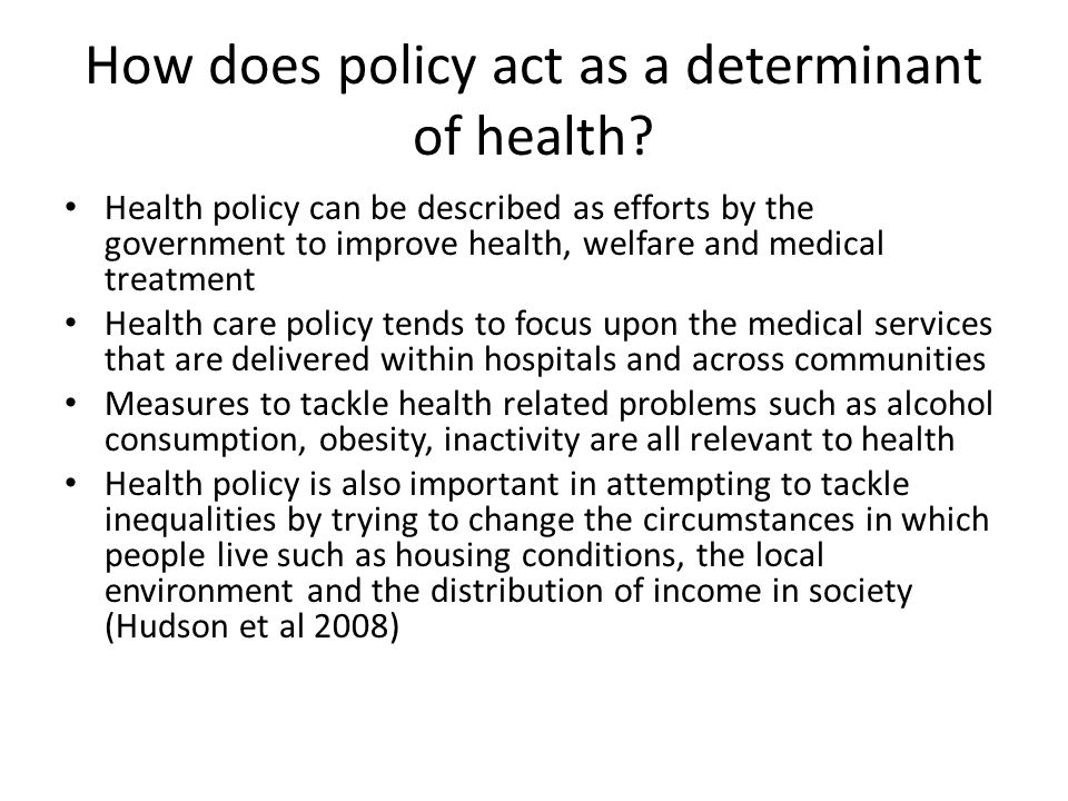 How does policy act as a determinant of health