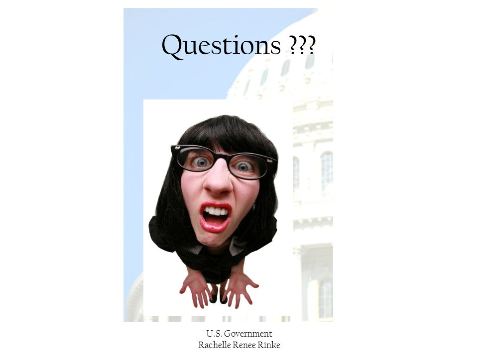 Questions U.S. Government Rachelle Renee Rinke