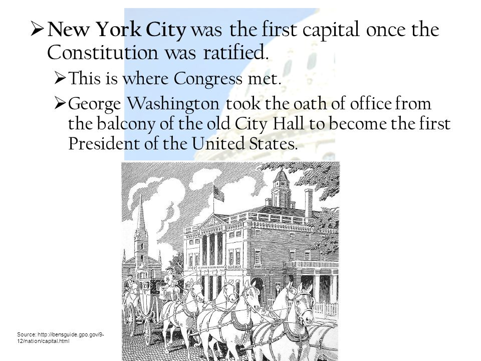 New York City was the first capital once the Constitution was ratified.