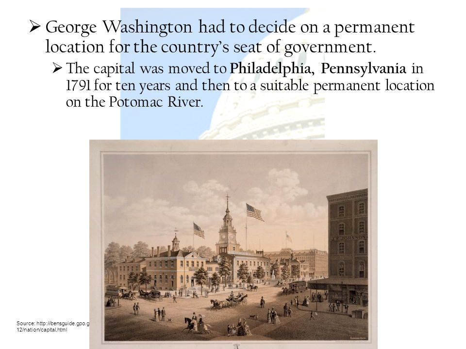 George Washington had to decide on a permanent location for the country's seat of government.