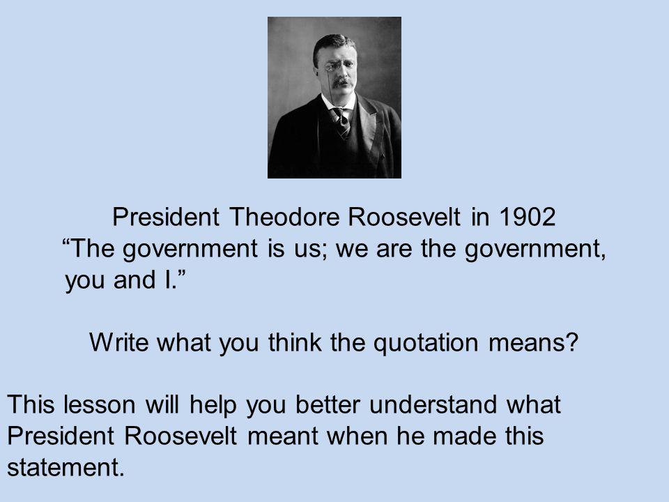 President Theodore Roosevelt in 1902