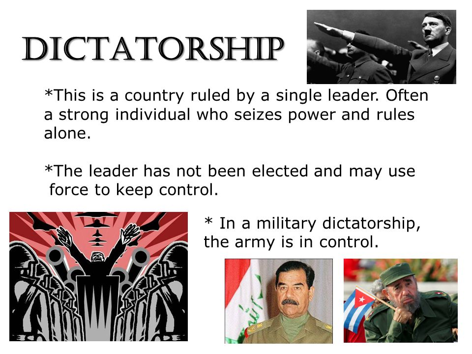 DICTATORSHIP *This is a country ruled by a single leader. Often a strong individual who seizes power and rules alone.