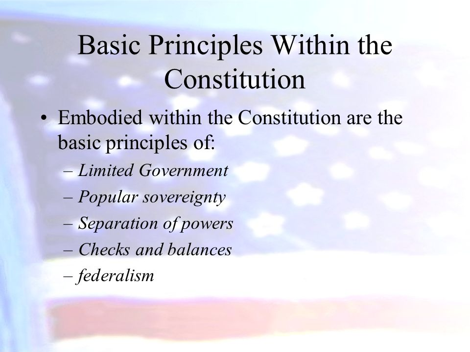 Basic Principles Within the Constitution