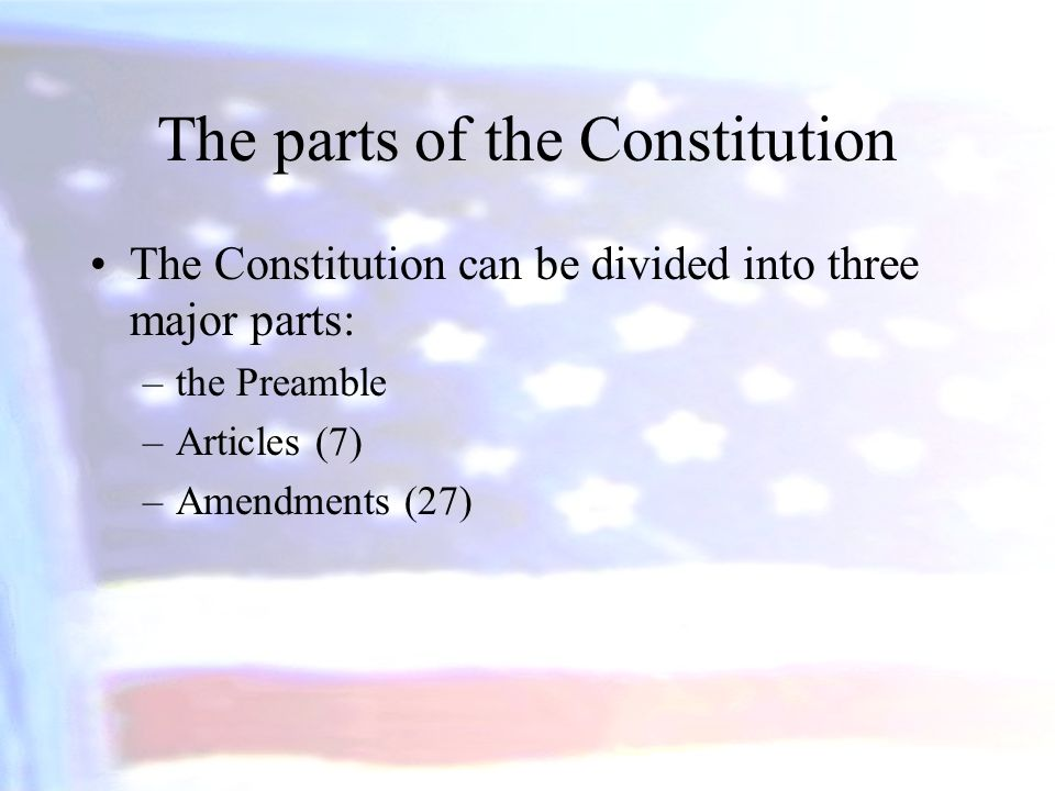 The parts of the Constitution