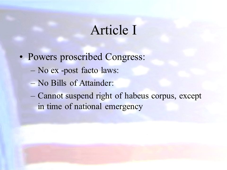 Article I Powers proscribed Congress: No ex -post facto laws: