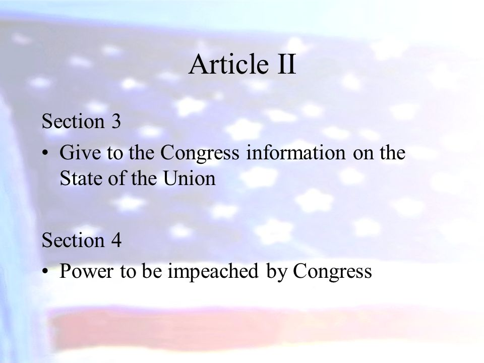 Article II Section 3. Give to the Congress information on the State of the Union.