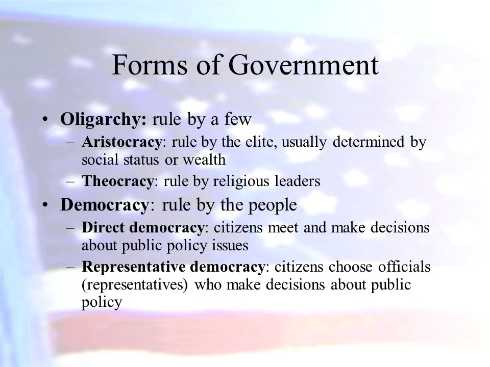 Forms of Government Oligarchy: rule by a few