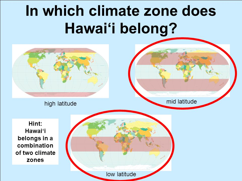 In which climate zone does Hawai'i belong