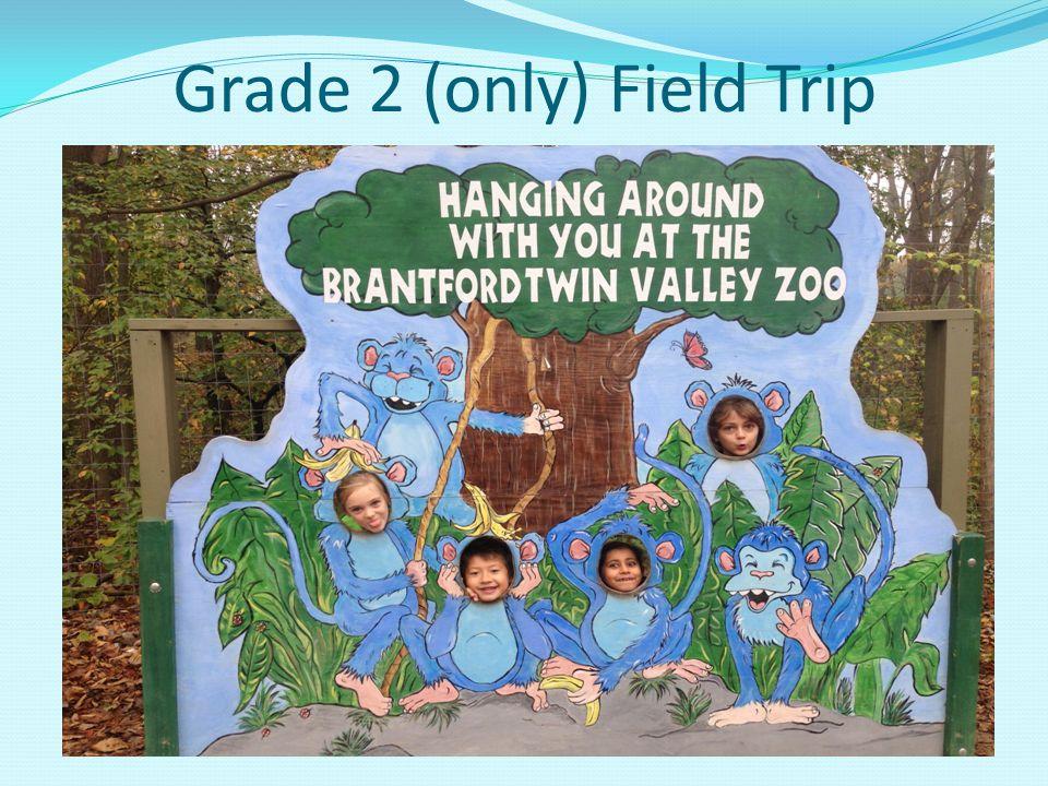 Grade 2 (only) Field Trip