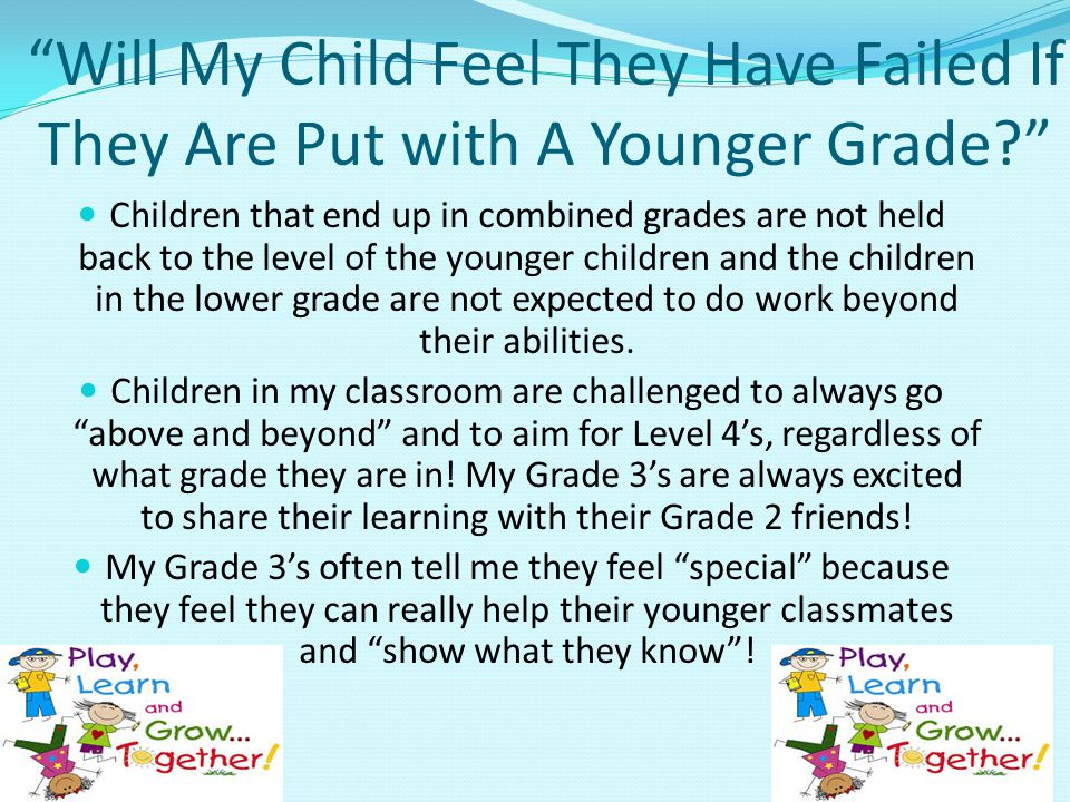Will My Child Feel They Have Failed If They Are Put with A Younger Grade