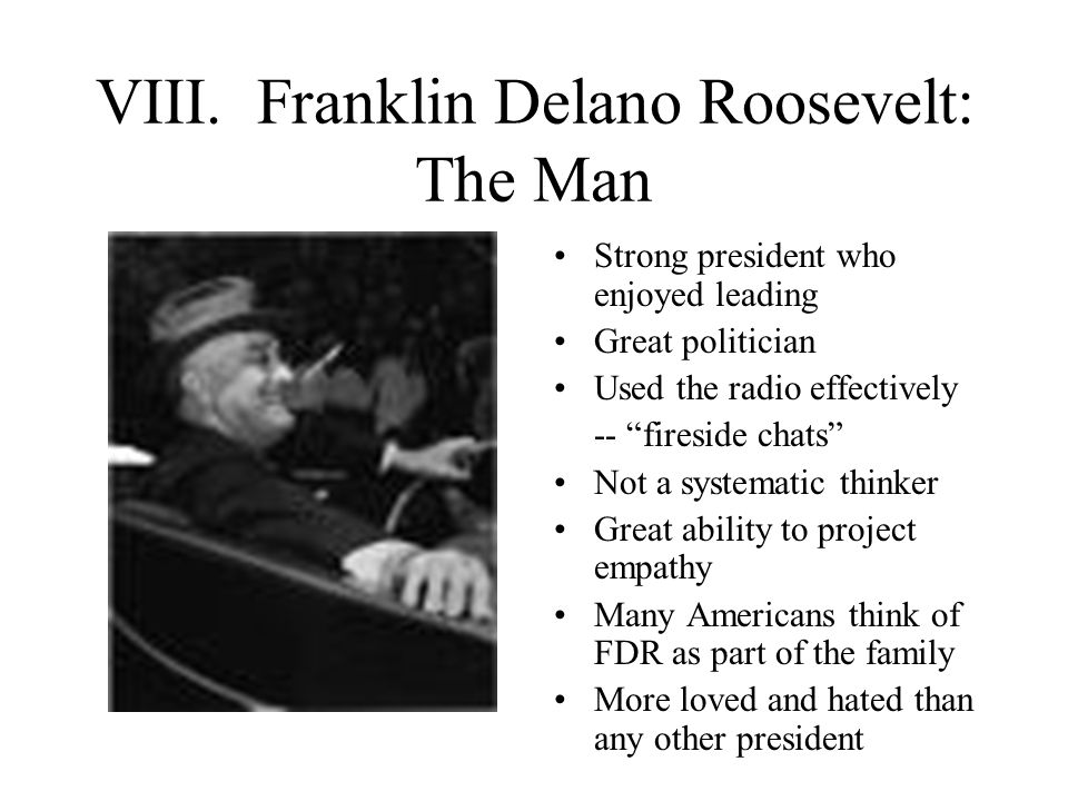 VIII. Franklin Delano Roosevelt: The Man
