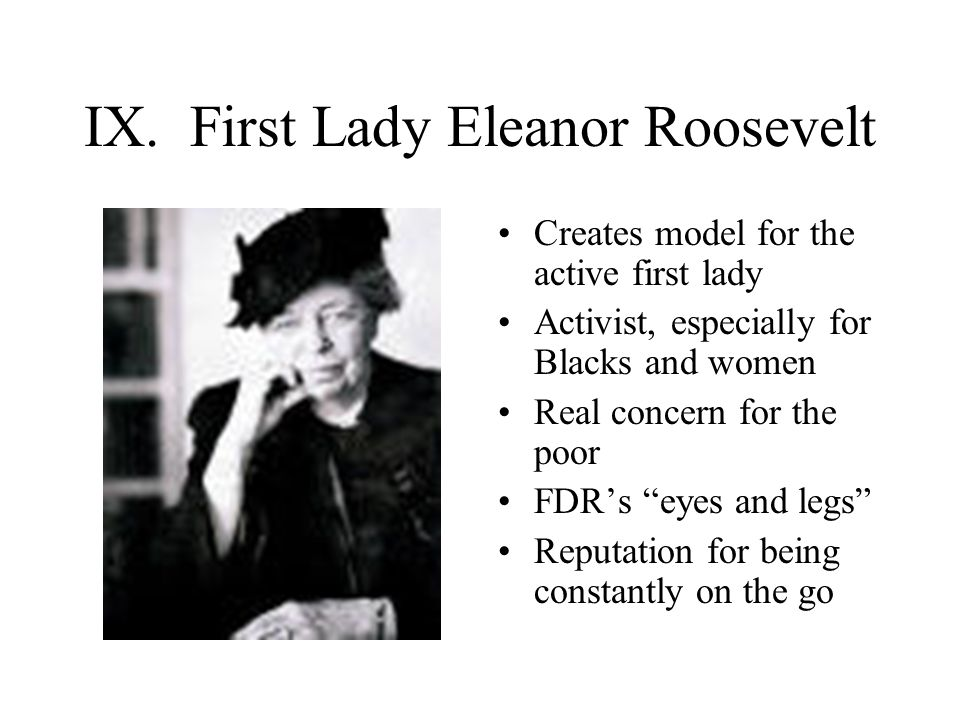 IX. First Lady Eleanor Roosevelt