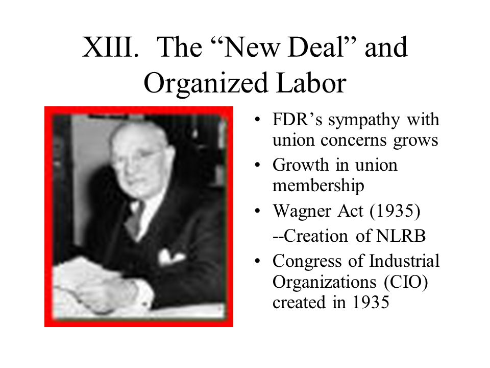XIII. The New Deal and Organized Labor