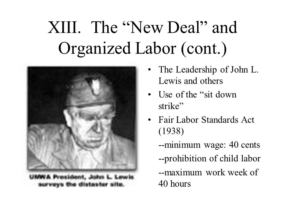 XIII. The New Deal and Organized Labor (cont.)