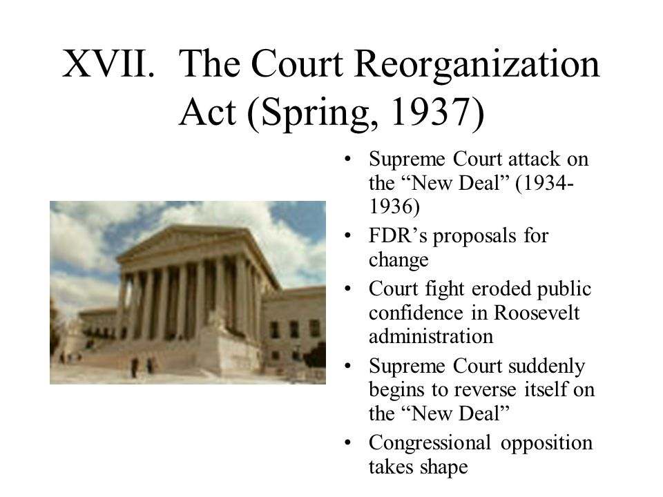 XVII. The Court Reorganization Act (Spring, 1937)