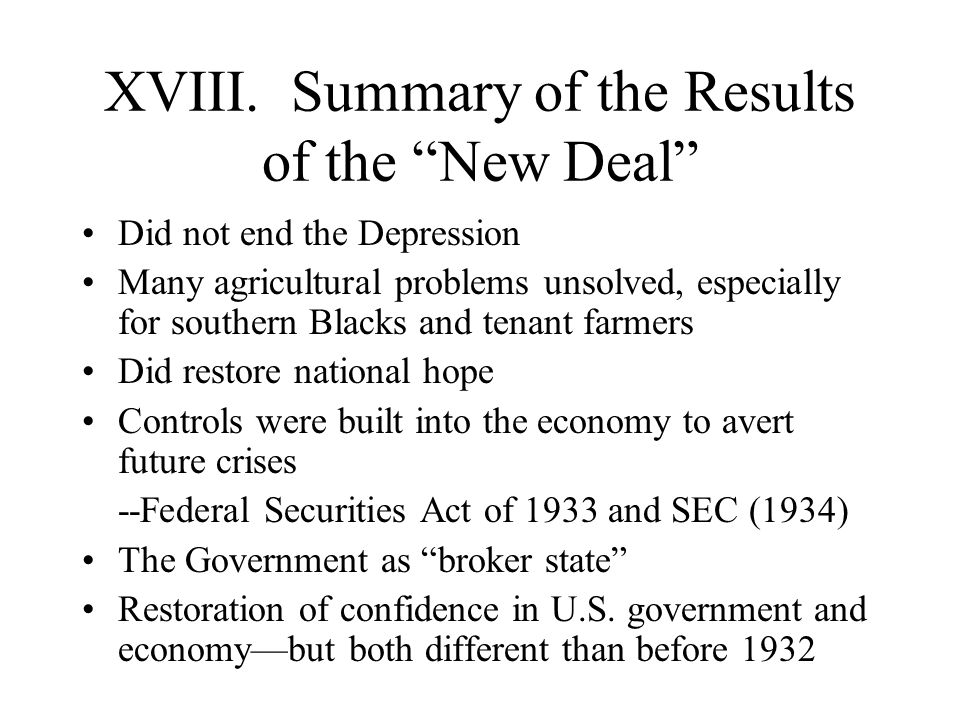XVIII. Summary of the Results of the New Deal