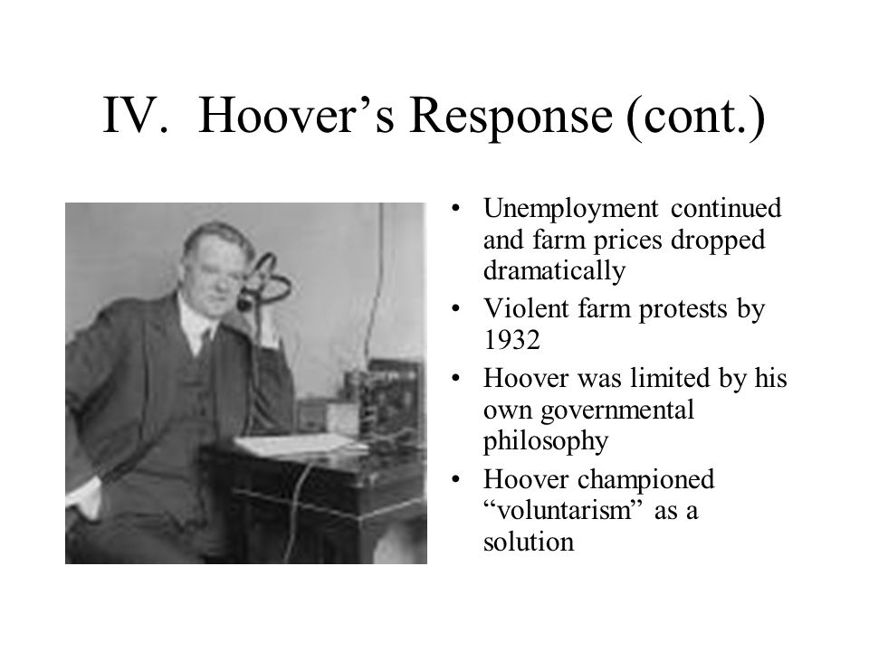 IV. Hoover's Response (cont.)