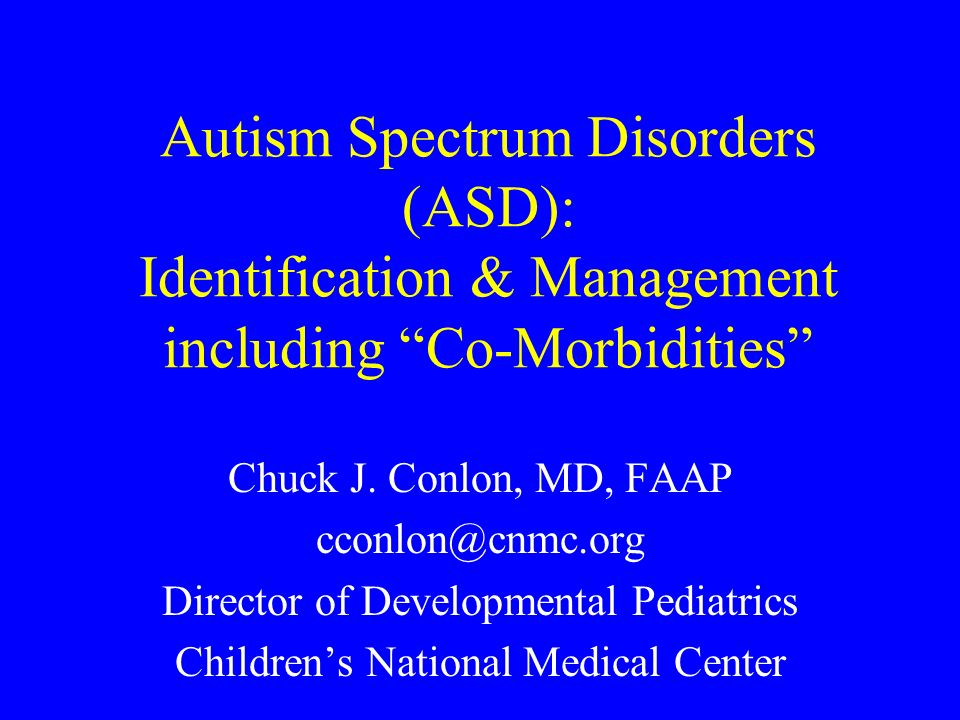 Autism Spectrum Disorders (ASD): Identification & Management including Co-Morbidities