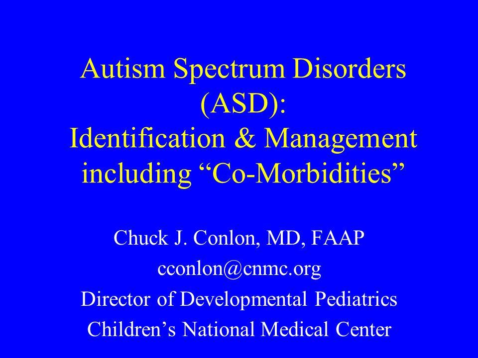Autism Spectrum Disorders (ASD): Identification & Management including Co-Morbidities