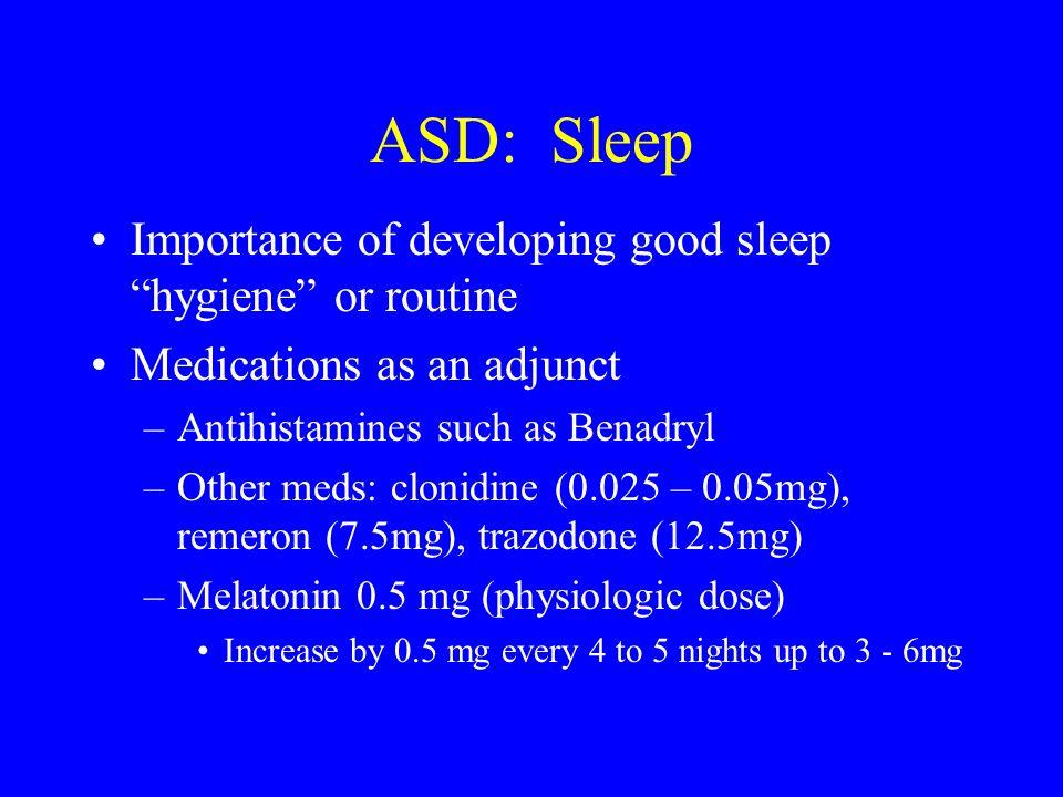 ASD: Sleep Importance of developing good sleep hygiene or routine