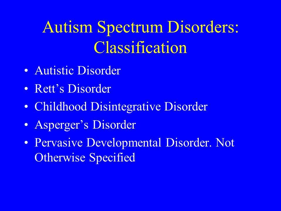 Autism Spectrum Disorders: Classification