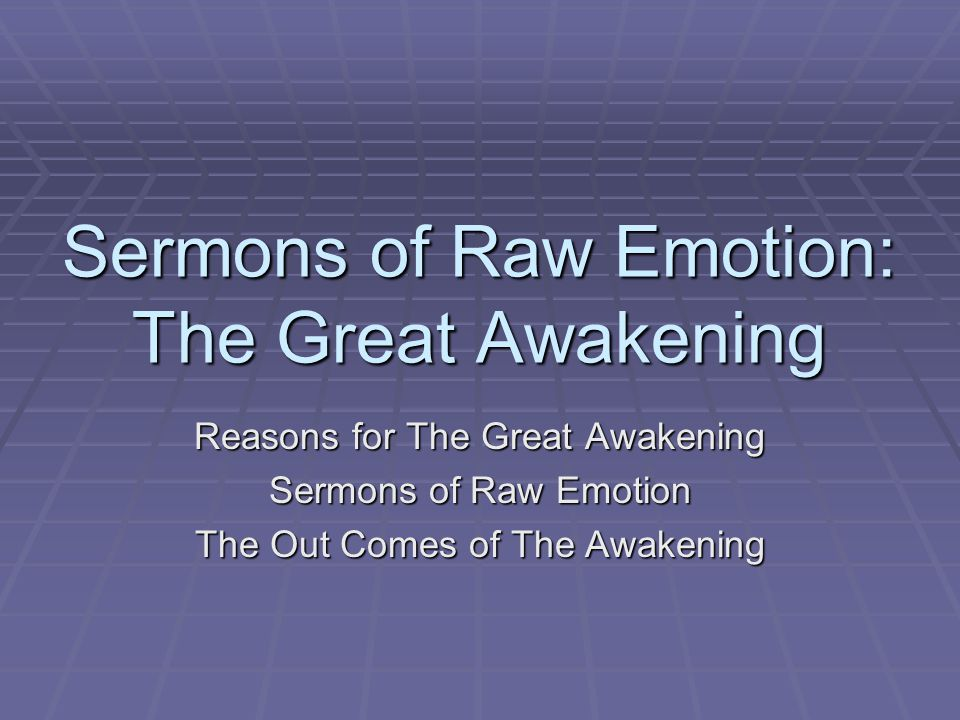 Sermons of Raw Emotion: The Great Awakening