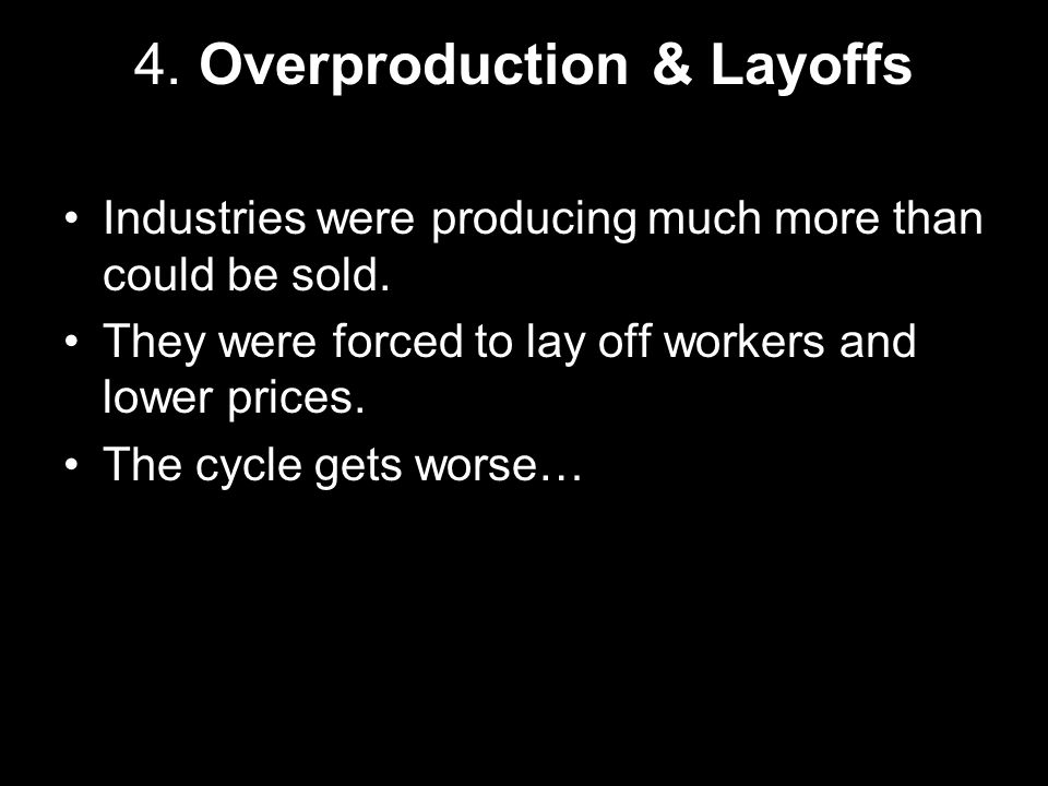 4. Overproduction & Layoffs