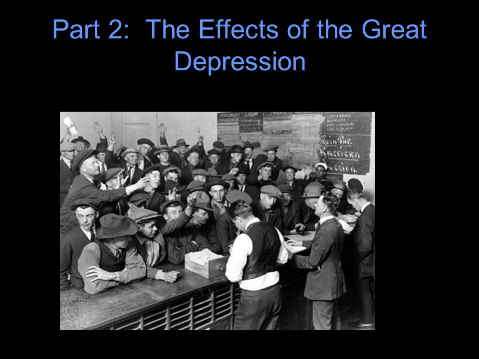 Part 2: The Effects of the Great Depression