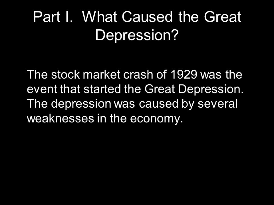 Part I. What Caused the Great Depression