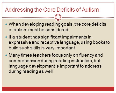 Addressing the Core Deficits of Autism