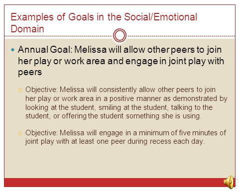 Examples of Goals in the Social/Emotional Domain