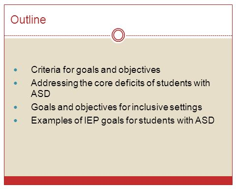 Outline Criteria for goals and objectives
