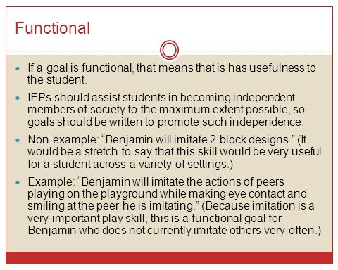 Functional If a goal is functional, that means that is has usefulness to the student.