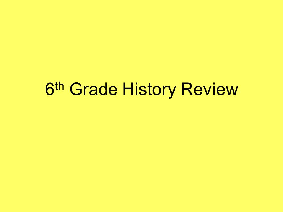 6th Grade History Review