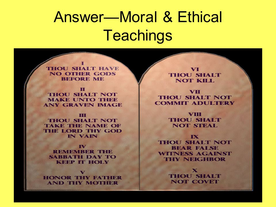Answer—Moral & Ethical Teachings